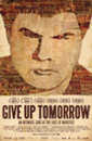 Give Up Tomorrow movie poster image