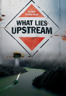 What Lies Upstream movie poster image
