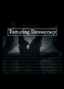 Torturing Democracy movie poster image